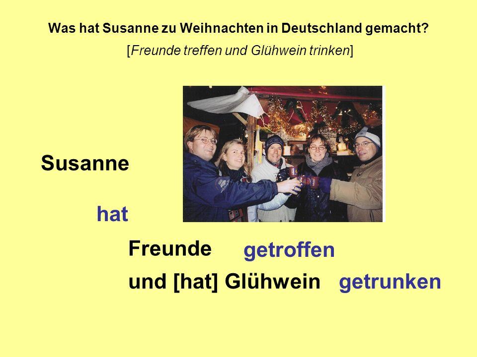 Susanne hat Freunde getroffen und [hat] Glühwein getrunken